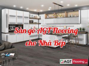 Vua sàn gỗ AGT Flooring cho nhà bếp
